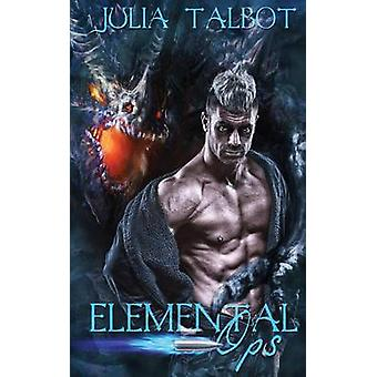 Elemental Ops by Talbot & Julia