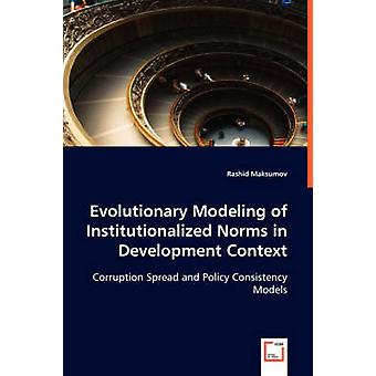 Evolutionary Modeling of Institutionalized Norms in Development Context by Maksumov & Rashid