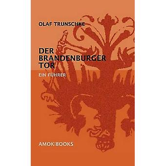 Der Brandenburger TorEin Fhrer by Trunschke & Olaf