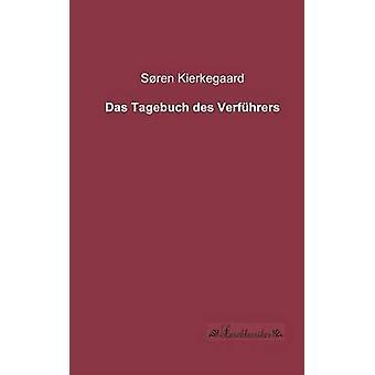 Das Tagebuch des Verfhrers by Kierkegaard & Sren
