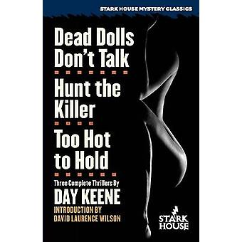 Dead Dolls Dont Talk  Hunt the Killer  Too Hot to Hold by Keene & Day