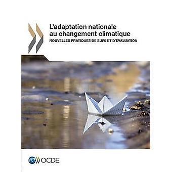 Ladaptation nationale au changement climatique  Nouvelles pratiques de suivi et dvaluation by OECD