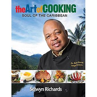 The Art of Cooking Soul of the Caribbean by Richards & Selwyn