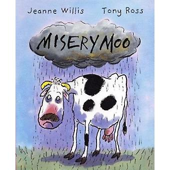Misery Moo by Jeanne Willis