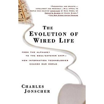 The Evolution of Wired Life - From the Alphabet to the Soul-catcher Ch