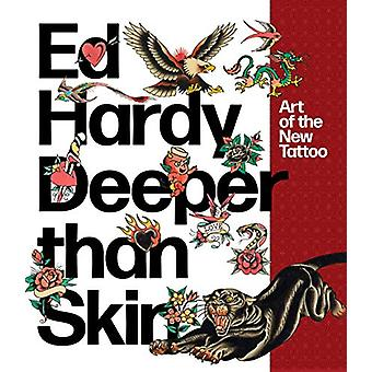 Ed Hardy - Deeper Than Skin - Art of the New Tattoo by Karin Breuer - 9