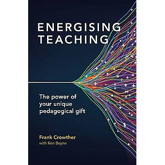Energising Teaching - The power of your unique pedagogical gift by Fra