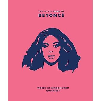 The Little Book of Beyonce - Words of Wisdom from Queen Bey by Malcolm