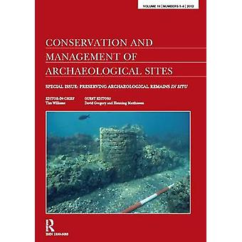 Preserving Archaeological Remains in Situ - Proceedings of the 4th Int