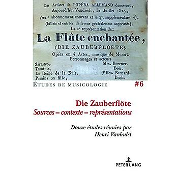 Die Zauberfloete - Sources - contexte - representations - Douze etudes