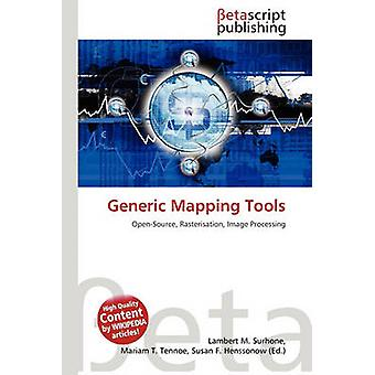 Generic Mapping Tools by Lambert M Surhone - Miriam T Timpledon - Sus