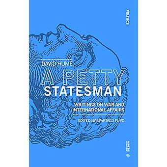 A Petty Statesman - Writings on War and International Affairs by David