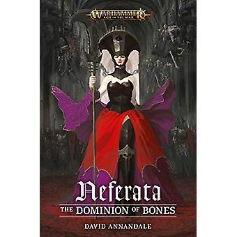Neferata - The Dominion of Bones by David Annandale - 9781789990645 Bo