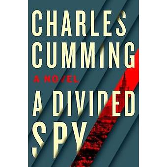A Divided Spy by Charles Cumming - 9781250025555 Book