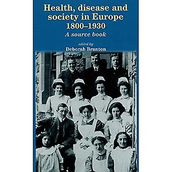 Health, Disease and Society in Europe, 1800-1930: A Sourcebook