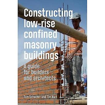 Constructing Low-rise Confined Masonry Buildings: A guide for builders and architects