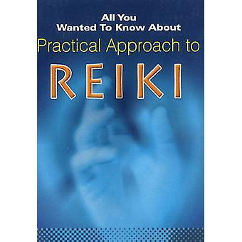 All You Wanted to Know About Practical Approach to Reiki door Chetan Chhugani