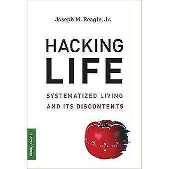 Hacking Life - Systematized Living og dens utilfredshed af Joseph M. Re