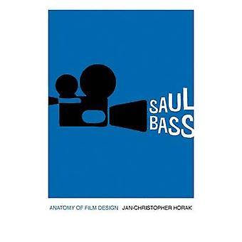 Saul Bass - Anatomy of Film Design by Horak - Jan-Christopher - 978081