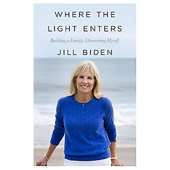 Where the Light Enters - Building a Family - Discovering Myself by Jil