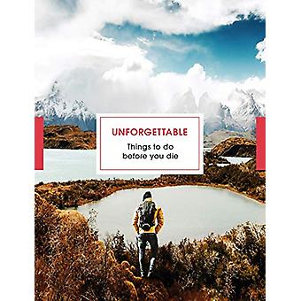 Unforgettable Things to do Before you Die by Clare Jones - 9781785944