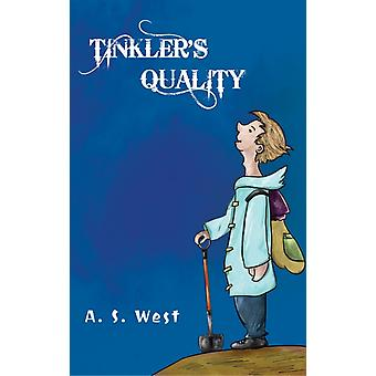 Tinklers Quality by West & A. S.