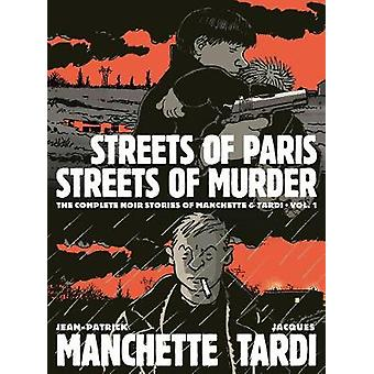 Streets Of Paris - Streets Of Murder (vol. 1) - The Complete Noir Stor