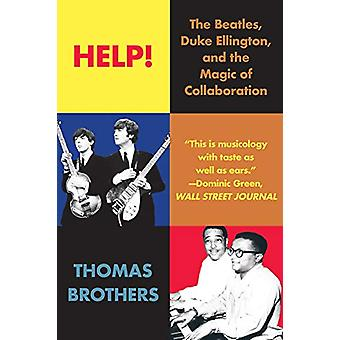 Help! - The Beatles - Duke Ellington - and the Magic of Collaboration