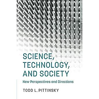 Science - Technology - and Society - New Perspectives and Directions b