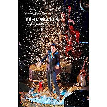 Tom Waits - Complete Recordings Illustrated by AP Sparke - 97819123093