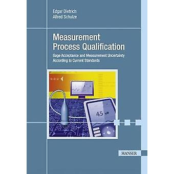 Measurement Process Qualification - Gage Acceptance and Measurement Un