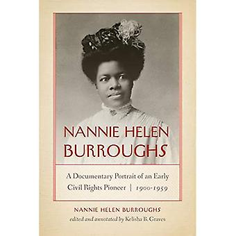 Nannie Helen Burroughs: A Documentary Portrait of an Early Civil Rights Pioneer,a� 1900-1959 (African Americana� Intellectual Heritage)