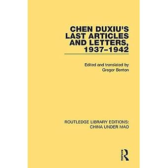 Chen Duxiu's Last Articles and Letters, 1937-1942 (Routledge Library Editions: China Under Mao)