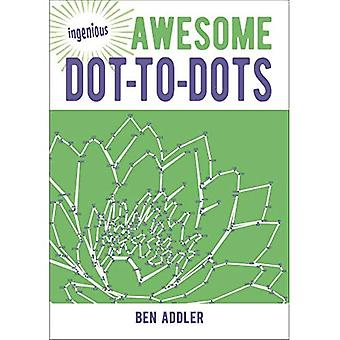 Awesome Dot-To-Dots (Ingenious Puzzles & Dot-To-Dots)