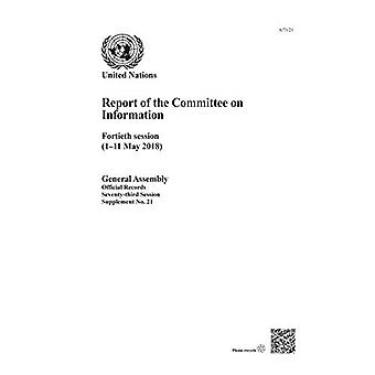 Report of the Committee on� Information: Fortieth Session (1-11 May 2018) (Report of the Committee on Information)