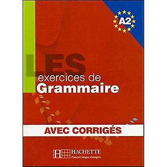Les 500 Exercices de Grammaire A2 - Livre + Corriges Integres: Les 500 Exercices de Grammaire A2 - Livre + Corriges Integres