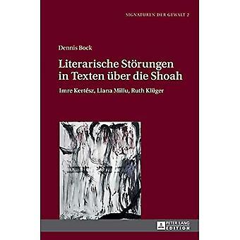 Literarische Stoerungen in Texten ueber die Shoah