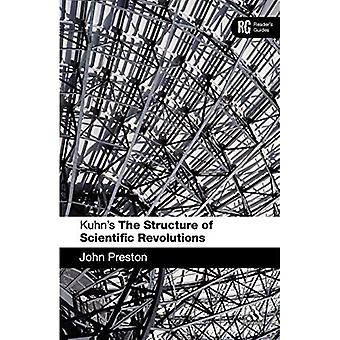 Kuhn's The Structure of Scientific Revolutions: A Reader's Guide (Reader's Guides)