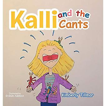 Kalli and the Cants by Kimberly Tillmar - 9780228805809 Book