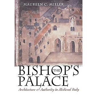المطران & قصر ق - الهندسة المعمارية والسلطة في ايطاليا في العصور الوسطى من قبل