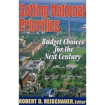Setting National Priorities - Budget Choices for the Next Century by R