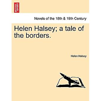 Helen Halsey; A Tale of the Borders. by Helen Halsey - 9781241228095