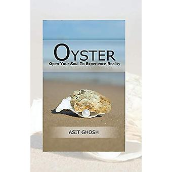 Oyster - Open Your Soul to Experience Reality by Asit Ghosh - 97814828