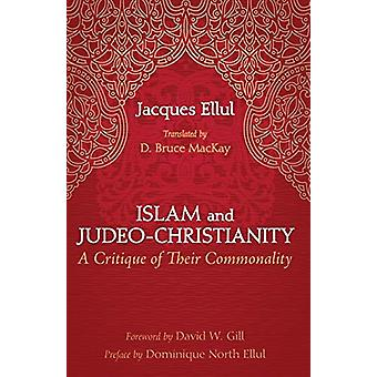 Islam and Judeo-Christianity by Jacques Ellul - 9781498204101 Book