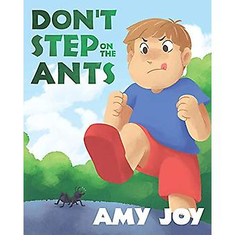 Don't Step on the Ants by Amy Joy - 9781640033566 Book