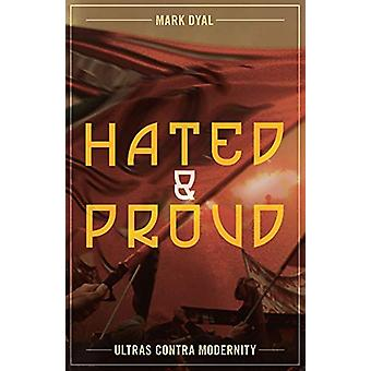 Hated and Proud - Ultras Contra Modernity by Mark Dyal - 9781912079230
