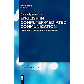 English in Computer-Mediated Communication - Variation - Representatio