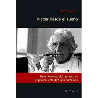 Nacer desde el sueo Fenomenologa del onirismo en el pensamiento de Mara Zambrano 1 Exiles and Transterrados