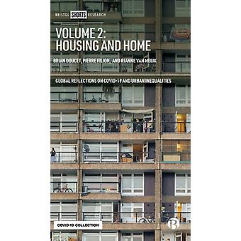 Volume 2 Housing and Home by Edited by Brian Doucet & Edited by Pierre Filion & Edited by Rianne Van Melik