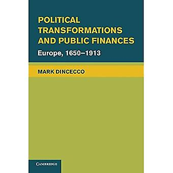 Political Transformations and Public Finances: Europe, 1650-�1913 (Political Economy of Institutions and Decisions)
